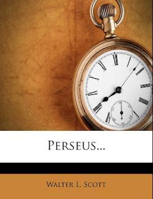 Perseus... af Walter L. Scott