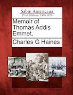 Memoir of Thomas Addis Emmet. af Charles G. Haines