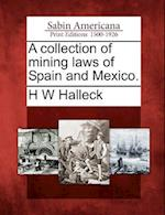 A Collection of Mining Laws of Spain and Mexico. af H. W. Halleck