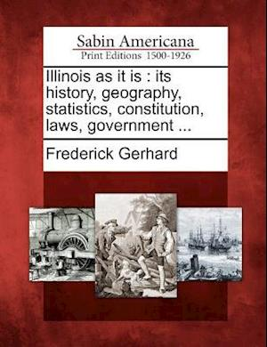 Illinois as It Is af Frederick Gerhard