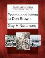 Poems and Letters to Don Brown. af Gay H. Naramore