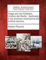 Viage Por Los Estados Unidos del Norte af Rafael Reynal