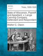 State of Wisconsin, Plaintiff and Appellant, V. Lange Canning Company, Defendant and Respondent af Walter C. Owen