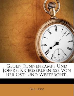 Gegen Rennenkampf Und Joffre, Dritte Auflage af Paul Linde