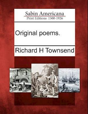 Original Poems. af Richard H. Townsend