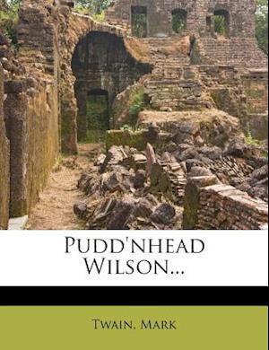 Pudd'nhead Wilson... af Twain Mark