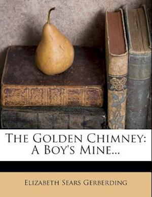 The Golden Chimney af Elizabeth Sears Gerberding