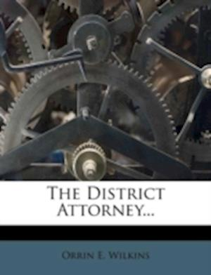 The District Attorney... af Orrin E. Wilkins