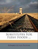 Substitutes for Flesh Foods ... af Edward Guyles Fulton