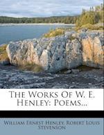 The Works of W. E. Henley af William Ernest Henley