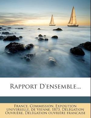 Rapport D'Ensemble... af Exposition Universelle, De Vienne, France Commission