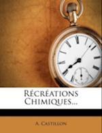 R Cr Ations Chimiques... af A. Castillon