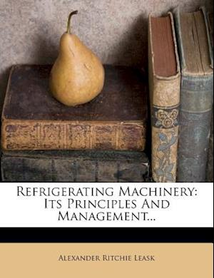 Refrigerating Machinery af Alexander Ritchie Leask