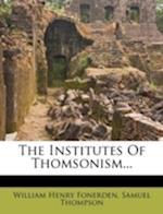 The Institutes of Thomsonism... af William Henry Fonerden, Samuel Thompson