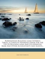 Robinsonian Building-Loan Interest Tables af James Watts Robinson