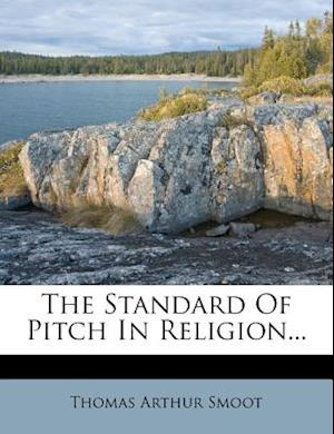 The Standard of Pitch in Religion... af Thomas Arthur Smoot