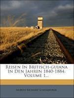 Reisen in Britisch-Guiana in Den Jahren 1840-1884, Volume 1... af Moritz Richard Schomburgk