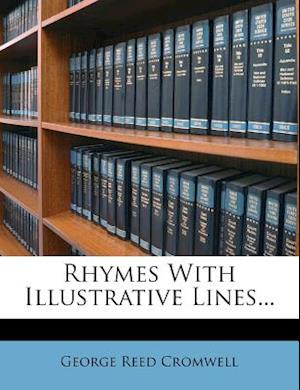 Rhymes with Illustrative Lines... af George Reed Cromwell