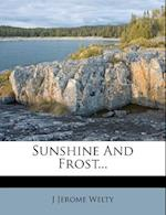 Sunshine and Frost... af J. Jerome Welty