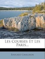Les Courses Et Les Paris... af Edouard Cavailhon, Douard Cavailhon