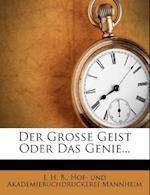 Der Gro E Geist Oder Das Genie... af J. H. B