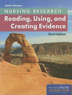 Nursing Research: Reading, Using and Creating Evidence af Janet Houser