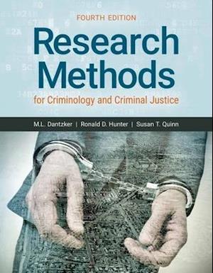 Research Methods for Criminology & Criminal Justice af Mark L. Dantzker, Ronald D. Hunter, Susan T. Quinn