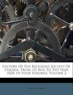 History of the Religious Society of Friends, from Its Rise to the Year 1828 af Samuel M. Janney