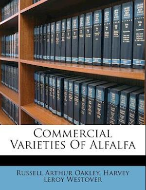 Commercial Varieties of Alfalfa af Russell Arthur Oakley