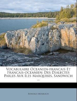 Vocabulaire Oceanien-Francais Et Francais-Oceanien af Boniface Mosblech