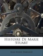 Histoire de Marie Stuart af Jean-Marie Dargaud