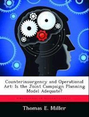 Counterinsurgency and Operational Art af Thomas E. Miller