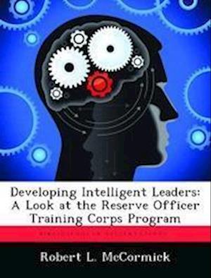 Developing Intelligent Leaders af Robert L. McCormick