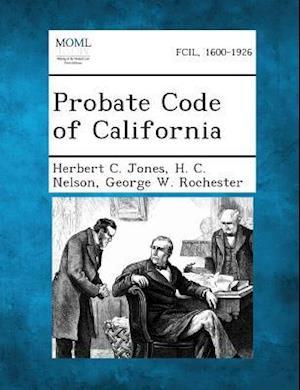 Probate Code of California af George W. Rochester, H. C. Nelson, Herbert C. Jones
