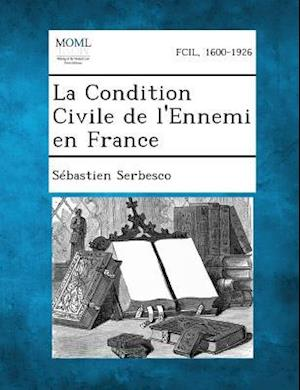 La Condition Civile de L'Ennemi En France af Sebastien Serbesco