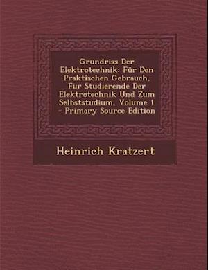 Grundriss Der Elektrotechnik af Heinrich Kratzert