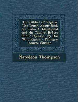 The Gibbet of Regina af Napoleon Thompson