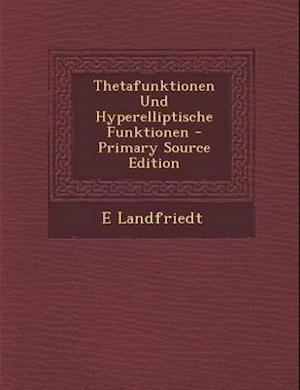 Thetafunktionen Und Hyperelliptische Funktionen af E. Landfriedt