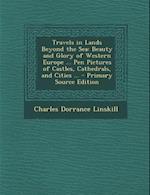 Travels in Lands Beyond the Sea af Charles Dorrance Linskill