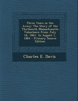 Three Years in the Army af Charles E. Davis