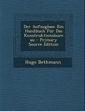 Der Aufzugbau af Hugo Bethmann