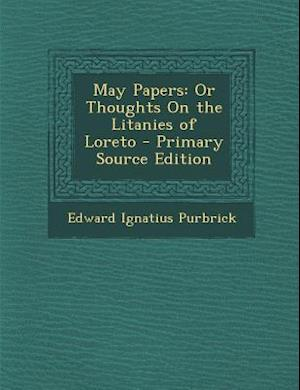May Papers af Edward Ignatius Purbrick