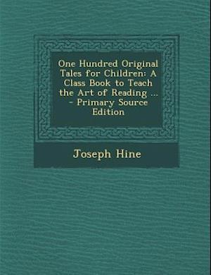 One Hundred Original Tales for Children af Joseph Hine