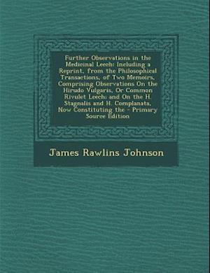 Further Observations in the Medicinal Leech af James Rawlins Johnson