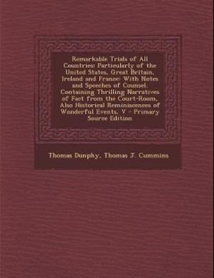 Remarkable Trials of All Countries af Thomas J. Cummins, Thomas Dunphy