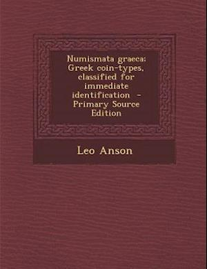 Numismata Graeca; Greek Coin-Types, Classified for Immediate Identification af Leo Anson