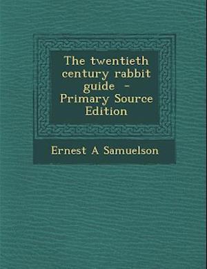 Twentieth Century Rabbit Guide af Ernest a. Samuelson