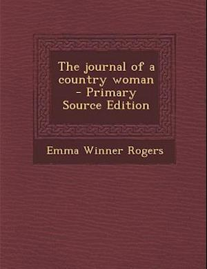 Journal of a Country Woman af Emma Winner Rogers