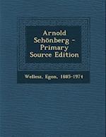 Arnold Schonberg af Egon Wellesz