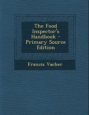 The Food Inspector's Handbook af Francis Vacher